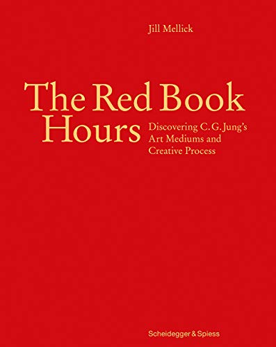Compare Textbook Prices for The Red Book Hours: Discovering C.G. Jung's Art Mediums and Creative Process  ISBN 9783858818164 by Mellick, Jill