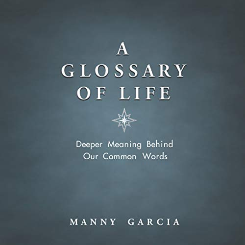 A Glossary of Life: Deeper Meaning Behind Our Common Words audiobook cover art