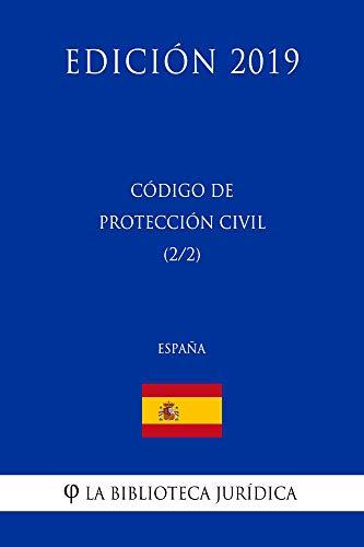 Código de Protección Civil (2/2) (España) (Edición 2019) eBook: La Biblioteca Jurídica: Amazon.es: Tienda Kindle
