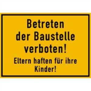 Schild Betreten der Baustelle verboten! Eltern haften für ihre Kinder! PVC 25 x 35 cm (Hinweisschild, Baustellenschild) wetterfest
