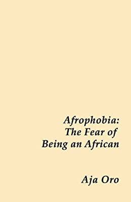 Afrophobia - the Fear of Being an African