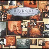Bridges: Songs of Unity and Purpose