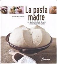 Permalink to La pasta madre. 64 ricette illustrate di pane, dolci e stuzzichini salati PDF