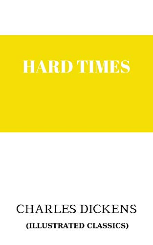 Hard Times (ıllustrated classıcs) (English Edition)