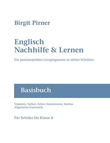 Englisch Nachhilfe & Lernen: Ein praxiserprobtes Lernprogramm in sieben Schritten