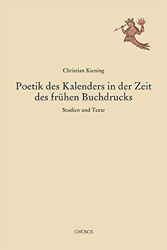 Poetik des Kalenders in der Zeit des frühen Buchdrucks: Studien und Texte (Mediävistische Perspektiven)