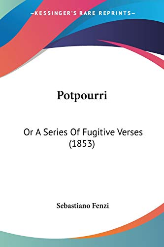 Potpourri: Or a Series of Fugitive Verses
