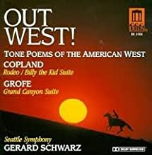 Out West! Tone Poems of the American West: Copland -- Rodeo / Billy the Kid Suite; Grofe -- Grand Canyon Suite