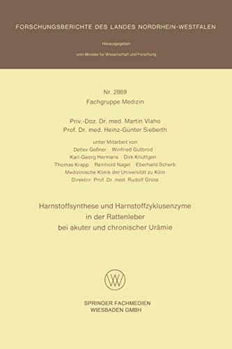 Harnstoffsynthese und Harnstoffzyklusenzyme in der Rattenleber bei akuter und chronischer Urämie (Forschungsberichte des Landes Nordrhein-Westfalen, 2869, Band 2869)