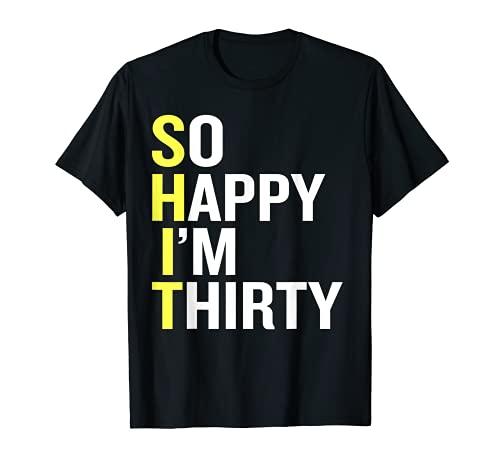 So Happy I'm Thirty Shirt