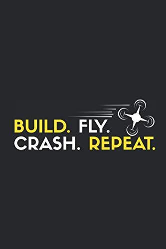 Build. Fly. Crash. Repeat.: A5 6\' x 9\' Notizbuch liniert für einen FPV Racing und Drohnen Fan