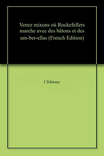 Venez mixons où Rockefellers marche avec des bâtons et des um-ber-ellas (French Edition)