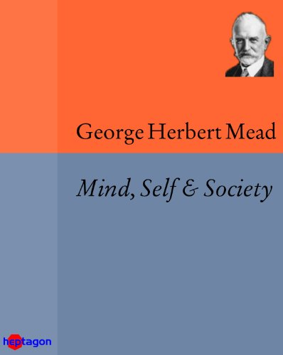 Mind, Self & Society: from the Standpoint of a Social Behaviourist (English Edition)