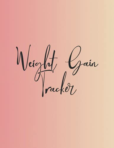 Weight Gain Tracker: Gradient Cover Weight Gain Tracker ( 8.5x11 Inches ) 120 Pages