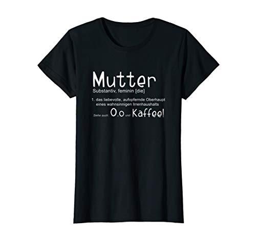 Damen Familienoberhaupt Mama Definition Mutter & Kaffee T-Shirt