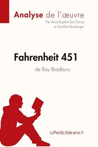 Fahrenheit 451 de Ray Bradbury (Analyse de l'oeuvre): Comprendre la littérature avec lePetitLittéraire.fr (Fiche de lect