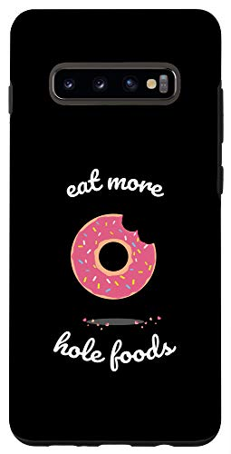 Galaxy S10+ Doughnuts Donut Eat More Hole Foods Cover Phone Case
