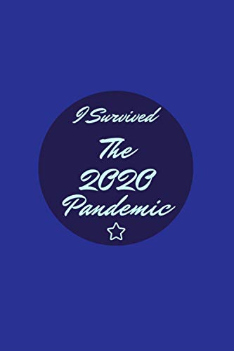 I Survived The 2020 Pandemic: 120 pages Journal
