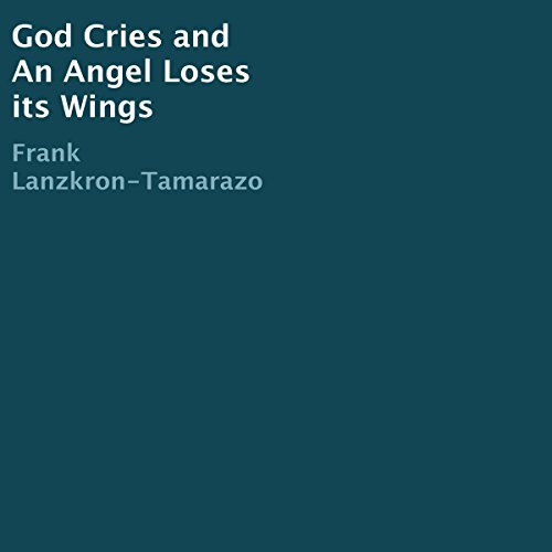 God Cries and an Angel Loses Its Wings audiobook cover art