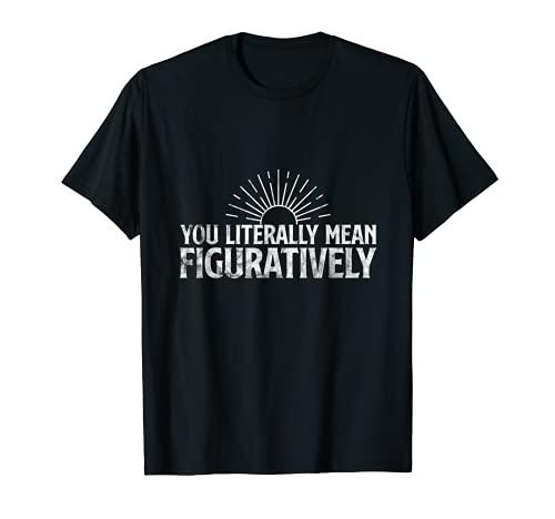 Literalmente significa regalo de gramática figurativamente Camiseta