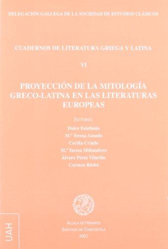 Cuadernos de literatura griega y latina VI: Proyección de la mitología greco-latina en las literaturas europeas.
