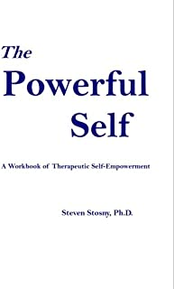 The Powerful Self: A Workbook of Therapeutic Self-Empowerment