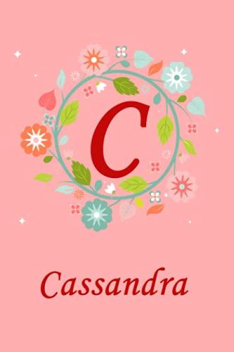 C: Cassandra: Cassandra Monogrammed Personalised Custom Name Journal / Notebook / Diary - 6x9 - Letter C Monogram - Spring Flowers Theme