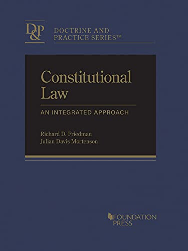 Compare Textbook Prices for Constitutional Law: An Integrated Approach Doctrine and Practice Series 1 Edition ISBN 9781640202580 by Friedman, Richard,Mortenson, Julian