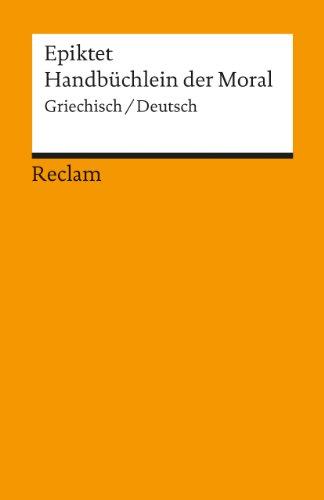 Handbüchlein der Moral: Griechisch/Deutsch (Reclams Universal-Bibliothek)