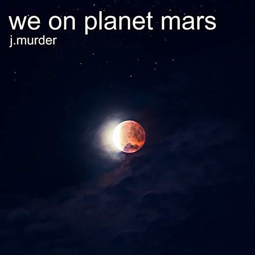 We on Planet Mars