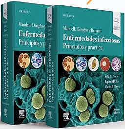 Mandell, Douglas y Bennett. Enfermedades infecciosas. Principios y práctica, 9e