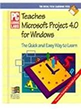 PC Learning Labs Teaches Microsoft Project 4.0 for Windows: Logical Operations/Book and Disk