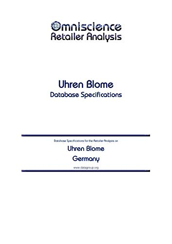 Uhren Blome - Germany: Retailer Analysis Database Specifications (Omniscience Retailer Analysis - Germany Book 99621) (English Edition)