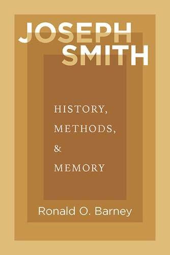 Joseph Smith: History, Methods, and Memory
