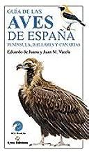 Guía de las Aves de España, Península, Baleares i Canarias: Amazon.es: De Juana, Eduardo, Varela simó, Juan: Libros