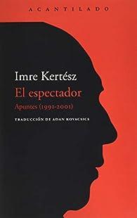 El espectador par Imre Kertész