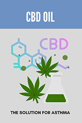 CBD Oil: The Solution For Asthma: Cbd Oil For Asthma For Sale (English Edition)