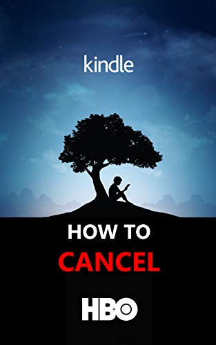 How To Cancel HBO: Step By Step Guide With Screenshots On How To Cancel HBO Subscription (English Edition)