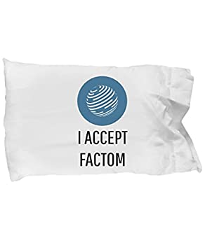 Official I Accept Factom Cryptocurrency Standard Size White Pillow Case Crypto Miner Blockchain Invest Trade Buy Sell Hold FCT