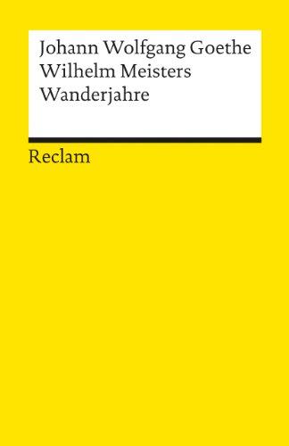 Wilhelm Meisters Wanderjahre (Reclams Universal-Bibliothek)