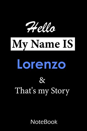 Lorenzo : My name is Lorenzo : This NoteBook is For Lorenzo: lined paper notebook 6*9, 110 pages