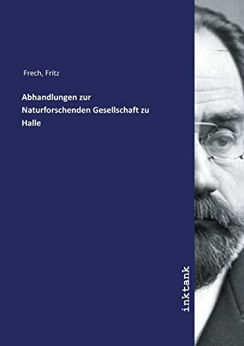 Frech, F: Abhandlungen zur Naturforschenden Gesellschaft zu