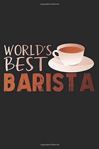 World's Best Barista: A5 Notizbuch, 120 Seiten punktiert, Weltbester Barista Café Kaffee Kaffeehaus