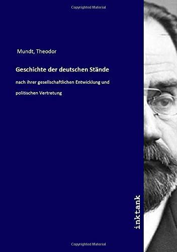 Geschichte der deutschen Stände: nach ihrer gesellschaftlichen Entwicklung und politischen Vertretung