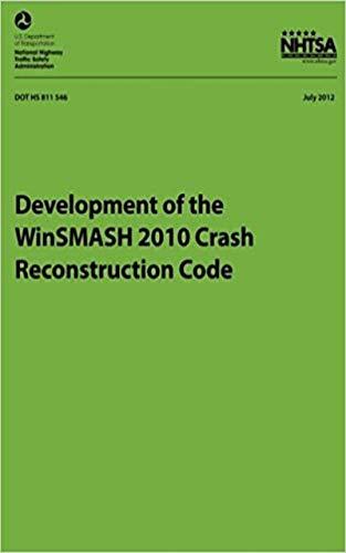 Development of the WinSMASH 2010 Crash Reconstruction Code (NHTSA Technical Report DOT HS 811 546)