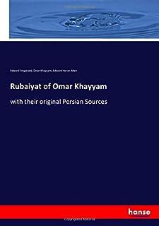 Rubaiyat of Omar Khayyam: with their original Persian Sources