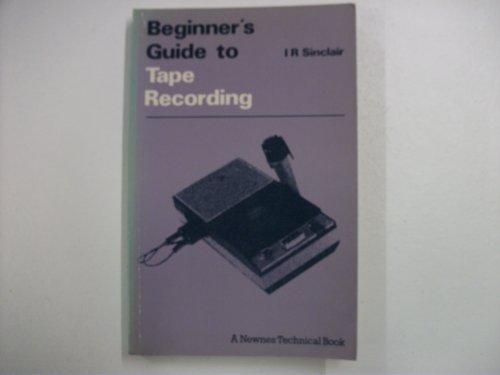 Tape Recording (Beginner's Guides)