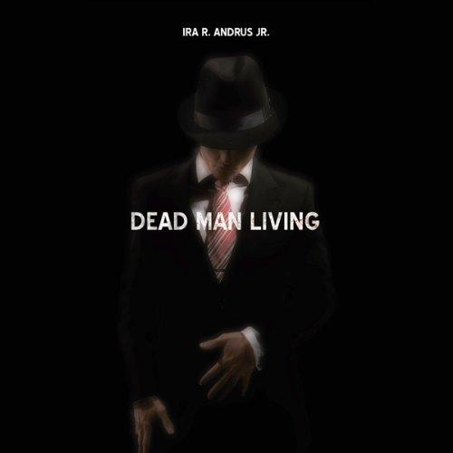 Dead Man Living  Audiolibri