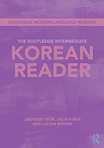 The Routledge Intermediate Korean Reader (Routledge Modern Language Readers)