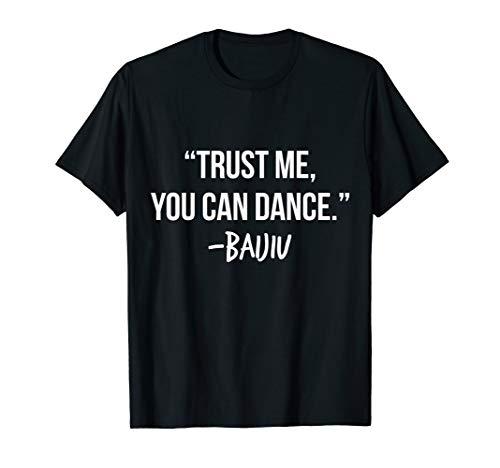 Trust Me You Can Dance Baijiu Shirt Funny Drinking T-Shirt